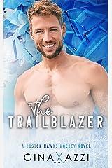 The Trailblazer: A Second Chance Hockey Romance (Boston Hawks Hockey) Kindle Edition