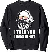 I TOLD YOU I WAS RIGHT Karl Marx Sunglasses Communist Meme Sweatshirt