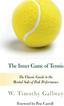 The Inner Game of Tennis: The Classic Guide to the Mental Side of Peak Performance PDF