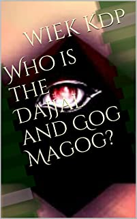 Who is the Dajjal and Gog Magog?