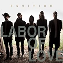 fruition labor of love