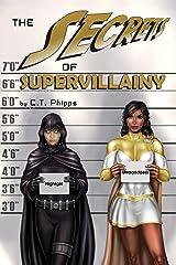 The Secrets of Supervillainy (The Supervillainy Saga Book 3) Kindle Edition
