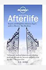 Dirk Quigby's Guide to the Afterlife: All you need to know to choose the right heaven Kindle Edition