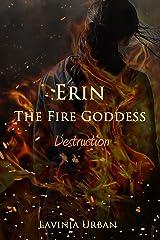 Erin the Fire Goddess: Destruction Kindle Edition