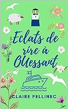 Eclats de rire à Ouessant: Un roman feel good breton