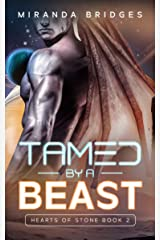 Tamed by a Beast: An Alien Breeder Romance (Hearts of Stone Book 2) Kindle Edition