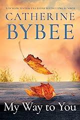 My Way To You (Creek Canyon Book 1) Kindle Edition