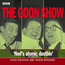 The Goon Show: Volume 19: Ned's Atomic Dustbin