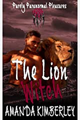 The Lion Witch (Purely Paranormal Pleasures Book 1) Kindle Edition