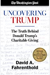 Uncovering Trump: The Truth Behind Donald Trump's Charitable Giving Kindle Edition