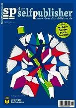 der selfpublisher 5, 1-2017, Heft 5, März 2017: Deutschlands 1. Selfpublishing-Magazin (German Edition)