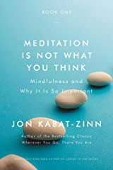 Meditation Is Not What You Think: Mindfulness and Why It Is So Important Kindle Edition