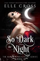 So Dark the Night (The Brightling Court Series Book 1) Kindle Edition