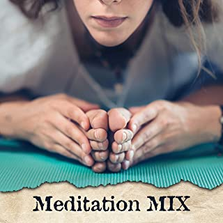 Meditation MIX – Music for Reduce Stress, Deep Meditation, Relaxing Yoga, Inner Harmony, Soothing Sounds to Calm Down, Yoga Practice