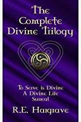 The Complete Divine Trilogy: To Serve is Divine, A Divine Life, and Surreal Kindle Edition