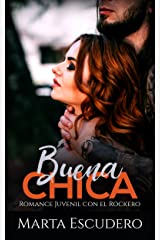 Buena Chica: Romance Juvenil con el Rockero (Novela de Romance Juvenil) Versión Kindle