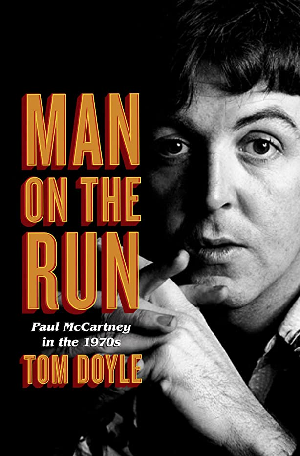 上げるタクトグリップMan on the Run: Paul McCartney in the 1970s (English Edition)
