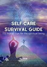 Self-Care Survival Guide: 111 Human Tips for the Spiritual Being