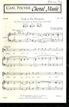 Trails to Far Horizons -Sheet Music for 3-part Chorus of Mixed Voices with Piano (Carl Fischer Choral Music)