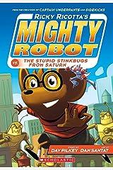 Ricky Ricotta's Mighty Robot vs. The Stupid Stinkbugs from Saturn (Ricky Ricotta #6) Kindle Edition