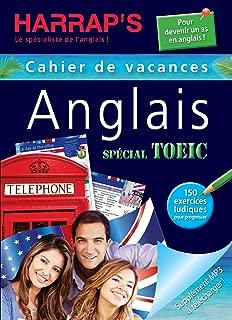 Cahiers De Vacances Harrap's Anglais: Cahier De Vacances Anglais Toeic (French Edition)