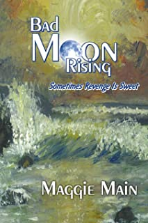 Bad Moon Rising: Sometimes Revenge Is Sweet