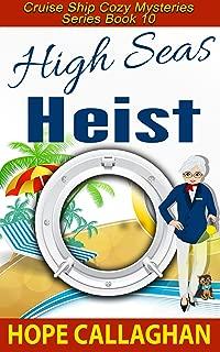 High Seas Heist: A Cruise Ship Cozy Mystery (Cruise Ship Cozy Mysteries Book 10)
