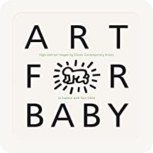Art for Baby: High-Contrast Images by Eleven Contemporary Artists to Explore with Your Child