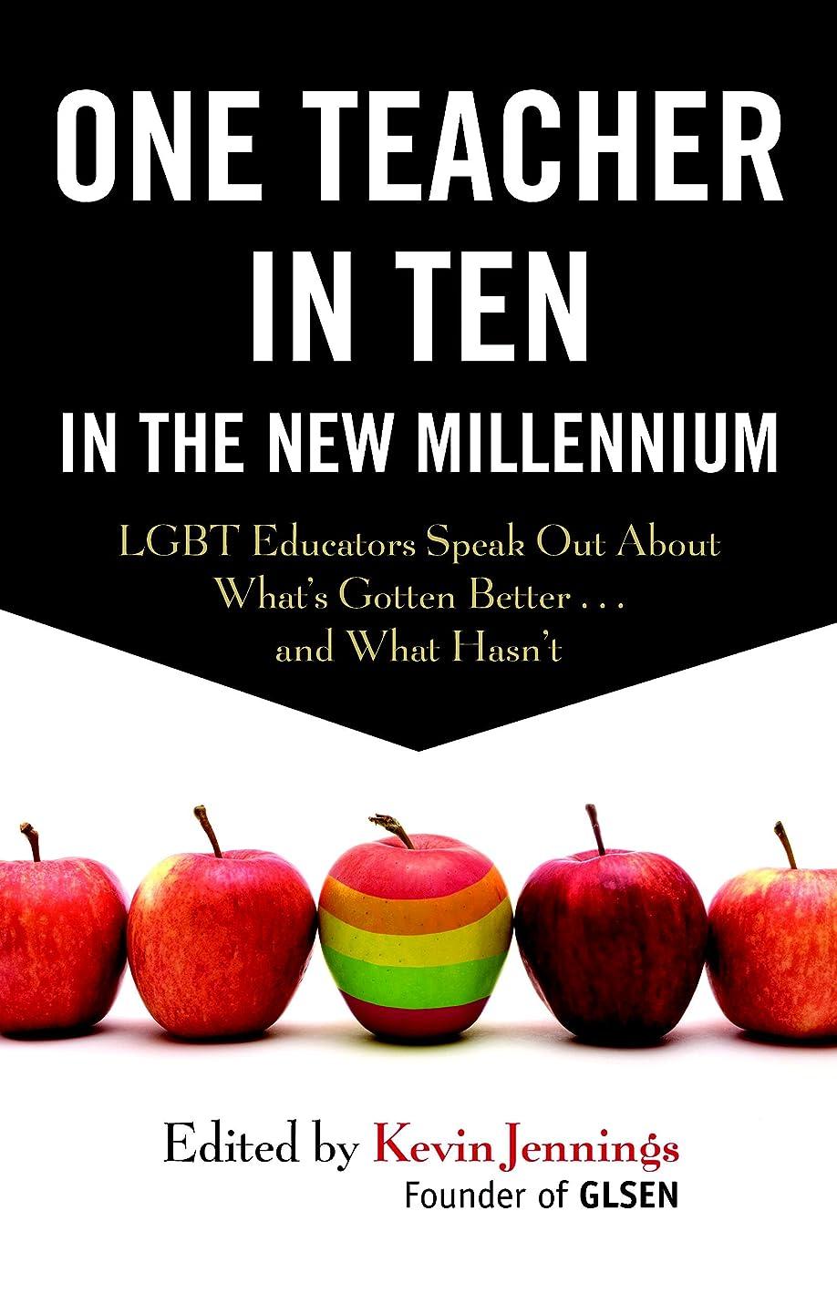 サロンオンリーズOne Teacher in Ten in the New Millennium: LGBT Educators Speak Out About What's Gotten Better . . . and What Hasn't (English Edition)