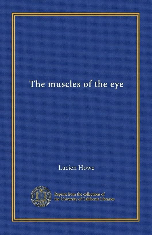 崇拝する公平しかしThe muscles of the eye (v.1)