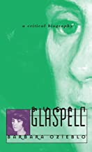 Susan Glaspell: A Critical Biography