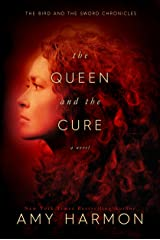 The Queen and the Cure (The Bird and the Sword Chronicles Book 2) Kindle Edition