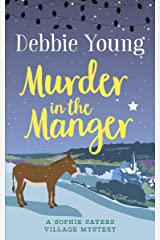 Murder in the Manger (Sophie Sayers Village Mysteries Book 3) Kindle Edition