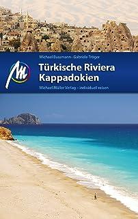 Türkische Riviera - Kappadokien Reiseführer Michael Müller Verlag: Individuell reisen mit vielen praktischen Tipps (MM-Rei...