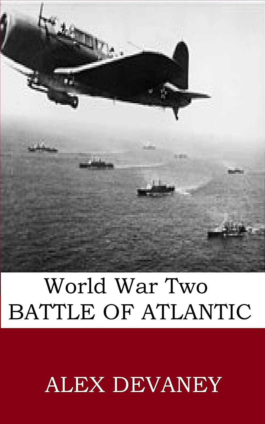 シロクマアセンブリ政府WW2: Battle of Atlantic Convoy.: '1 Hour History.' (WW2: Short Biography Series). (WW2 Short biography Series Book 4) (English Edition)