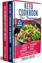 Keto Diet Cookbook For Beginners: 2 Manuscripts: Keto Diet Cookbook For Beginners and the BEST 120 ketogenic recipes of 2019! Start your ketogenic lifestyle for weight loss in a positive way!