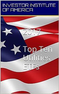 2017 TOP 10 ETFs: Utilities ETF For Trading/Investing, Highest Returns Expected- Expert Analyst Picks