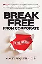 Break Free From Corporate: Be Your Own Boss
