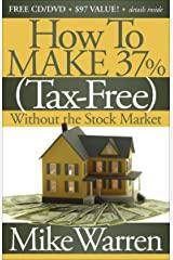 How To Make 37% (Tax-Free) Without the Stock Market: Secrets to Real Estate Paper Kindle Edition