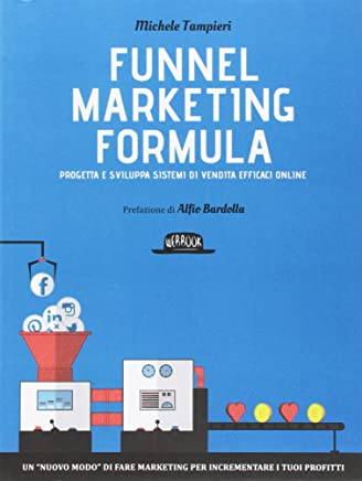 81rvzXVVLHL._AC_UL436_ I 5 migliori libri sul Funnel Marketing