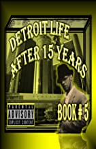 """Detroit Life after 15 Years"" Part 5 of 32: The continuance of Part #4"