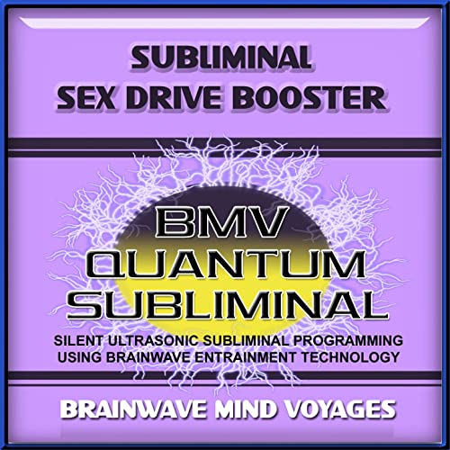 Subliminal Sex Drive Booster - Silent Ultrasonic Track by