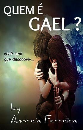 QUEM É GAEL?