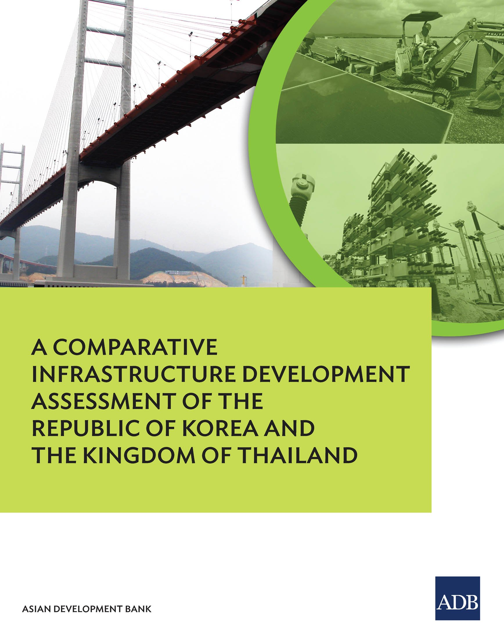 A Comparative Infrastructure Development Assessment of the Kingdom of Thailand and the Republic of Korea
