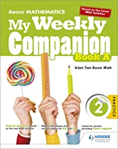 About Mathematics: My Weekly Companion Primary 2 Book A