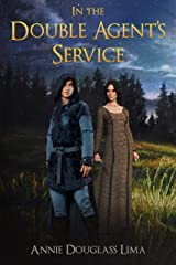 In the Double Agent's Service (Annals of Alasia Book 6) Kindle Edition