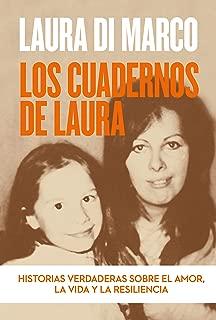 Los cuadernos de Laura: Historias verdaderas sobre el amor, la vida y la resiliencia (Spanish Edition)