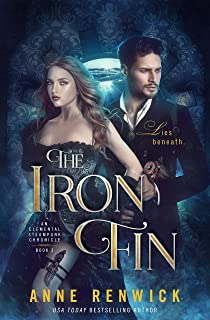 The Iron Fin (An Elemental Steampunk Chronicle Book 3)