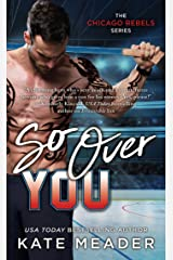 So Over You (The Chicago Rebels Series Book 2) Kindle Edition