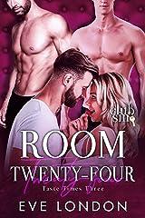 Room Twenty-Four: Taste Times Three: Club Sin Kindle Edition